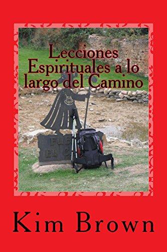 Lecciones Espirituales a lo largo del Camino (Spanish Edition) by [Brown, Kim