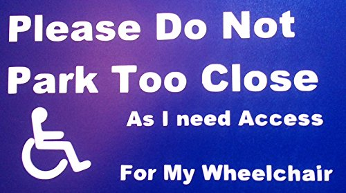 Please Do Not Park Too Close Wheelchair Vinyl Decal