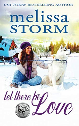 Let There Be Love (The Sled Dog Series)