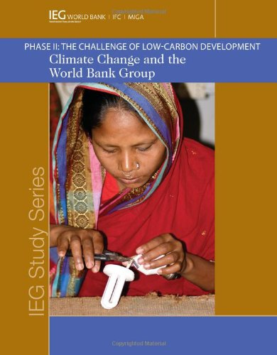 Climate Change and the World Bank Group: Phase I I - The Challenge of Low-Carbon Development (Independent Evaluation Gro