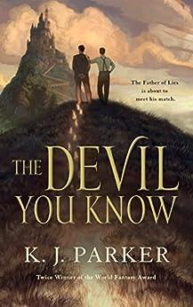 The Devil You Know by [Parker, K. J.]