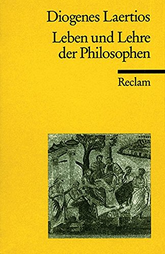 Leben und Lehre der Philosophen (Reclams Universal-Bibliothek)