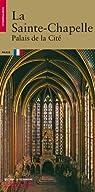Le Sainte-Chapelle : Palais de la Cité par Finance