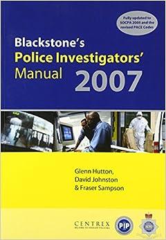 Blackstone's Police Investigators' Manual 2007 (Blackstone's Police Manuals)