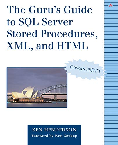 The Guru's Guide to SQL Server Stored Procedures, XML, and HTML (Working With Stored Procedures In Sql Server)