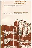 The Gold Coast and the Slum, Harvey W. Zorbaugh, 0226989445