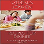 Recipes for Dinner: Three Delicious Slow Cooker Recipes | Verena Lowen