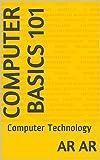 Computer Basics 101: Computer Technology