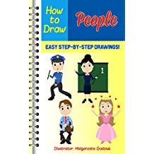 How to Draw People: Easy Step by Step Drawing Lessons (English Edition)
