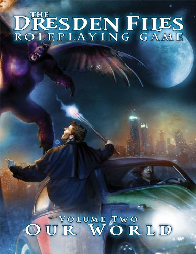 Dresden Files Roleplaying Game: Vol 2: Our World (The Dresden Files Roleplaying Game)