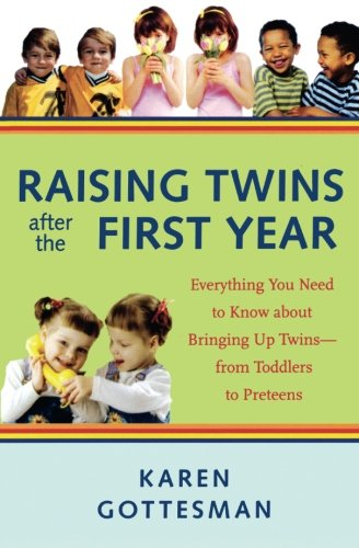 Raising Twins After the First Year: Everything You Need to Know About Bringing Up Twins - from Toddlers to - Books Year First Twins Baby