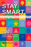 Stay Smart: 100 Exercises to Keep Your Brain Sharp