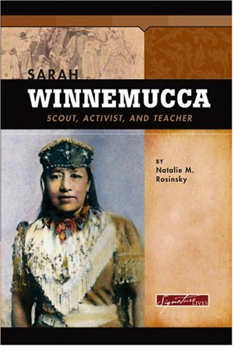 Sarah Winnemucca: Scout, Activist, and Teacher (Signature Lives: American Frontier Era) PDF