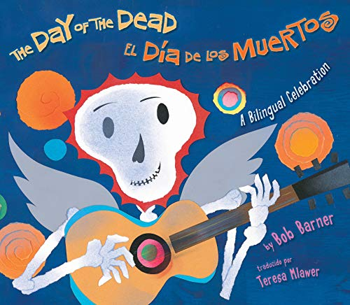 The Day of the Dead: A Bilingual Celebration (Spanish Edition)