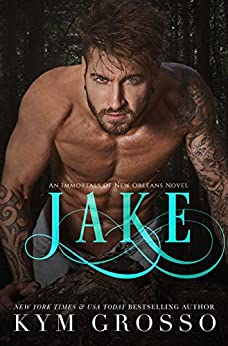 Jake (Immortals of New Orleans Book 8) by [Grosso, Kym]