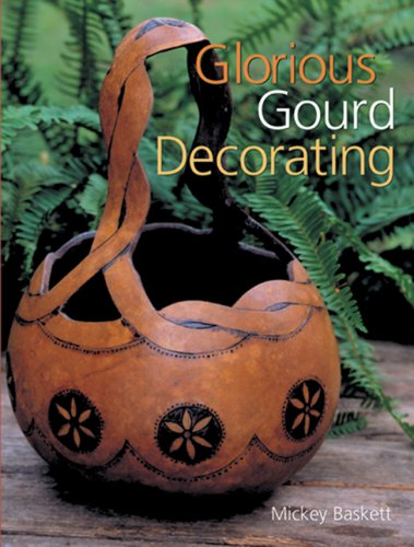 Glorious Gourd Decorating Mickey Baskett 9781402727757