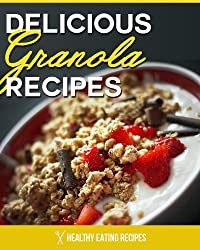 Granola Recipes: The Ultimate Oats Cookbook! (English Edition)