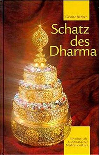 Schatz des Dharma: Ein Tibetisch-Buddhistischer Meditationskurs