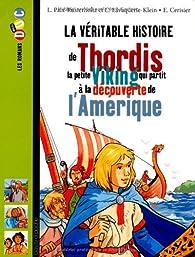 La véritable histoire de Thordis, la petite Viking qui partit à la découverte de l'Amérique par Christiane Lavaquerie-Klein