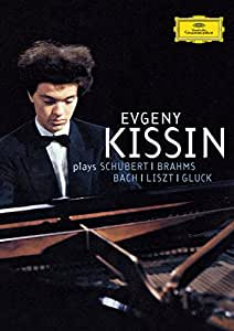 Evgeny Kissin Plays Schubert, Brahms, Bach, Liszt, Gluck [DVD Video]