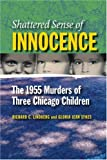 Shattered Sense of Innocence, Richard C. Lindberg and Gloria Jean Sykes, 0809327368