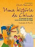 capa de Uma História da China. A Invenção do Papel, Numa Lenda Cheia de Magia