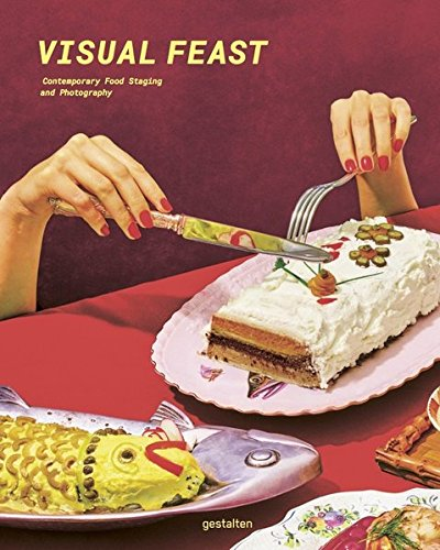 Visual Feast: Contemporary Food Photography and Styling (Contemporary Food)