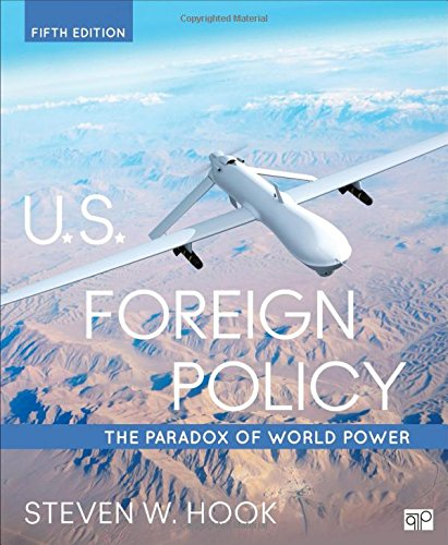 U.S. Foreign Policy: The Paradox of World Power (Current Foreign Policy Of The United States)