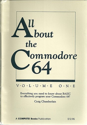 All About the Commodore 64: v. 1