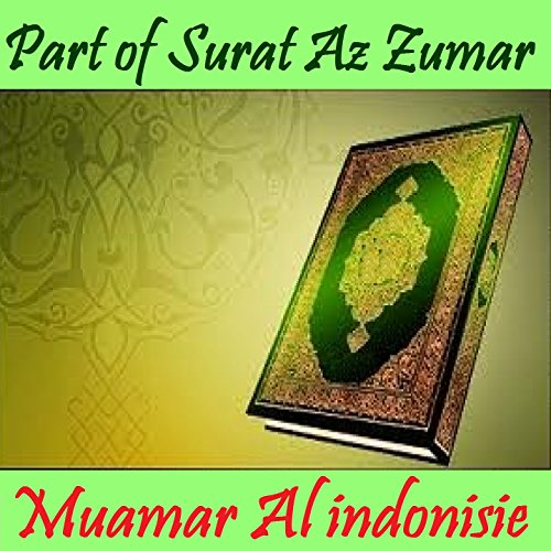 Part Of Surat Az Zumar Quran By Muamar Al Indonisie On