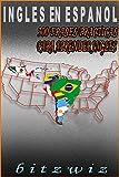 INGLES: Aprende Ingles con Estas 300 Frases Mas Usadas En Ingles: Aprende Ingles Practicamente. (Ingles En Espanol nº 1) (Spanish Edition)