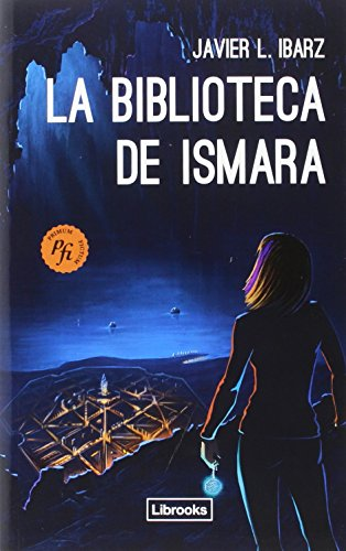 Descargar Libro La Biblioteca De Ismara Javier L. Ibarz