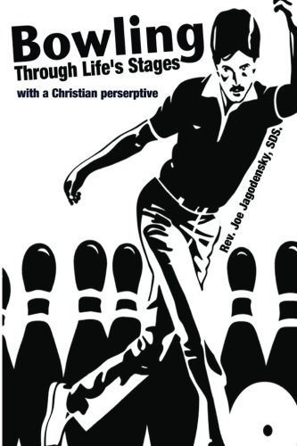 - Bowling Through Life's Stages: with a Christian perspective