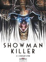 Showman killer, Tome 2 : L'enfant d'or par Alejandro Jodorowsky