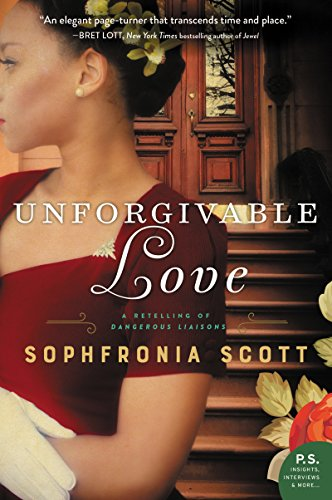 Unforgivable Love: A Retelling of Dangerous Liaisons by [Scott, Sophfronia]