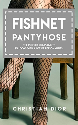 Fishnet Pantyhose, The Perfect Complement To Looks With A Lot Of Personalities