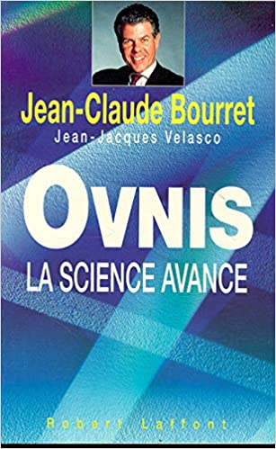 Amazon Fr Ovnis La Science Avance Jean Claude Bourret