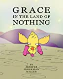 Grace in the Land of Nothing, Jenifer Ingerman Miller, 1440431426