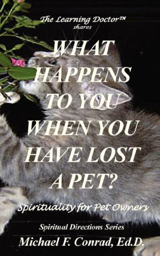What Happens To You When You Lose a Pet? Spirituality for Pet Owners pdf epub