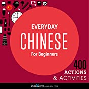 Everyday Chinese for Beginners - 400 Actions & Activities: Beginner Chinese #2 |  Innovative Language Learning