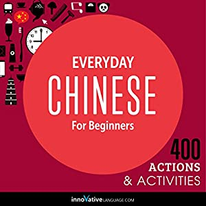 Everyday Chinese for Beginners - 400 Actions & Activities Speech