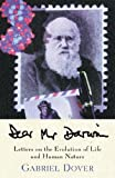 img - for Dear Mr. Darwin: Letters on the Evolution of Life and Human Nature by Gabriel Dover (2001-03-01) book / textbook / text book