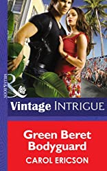 Green Beret Bodyguard (Mills & Boon Intrigue) (Brothers in Arms - Book 4)