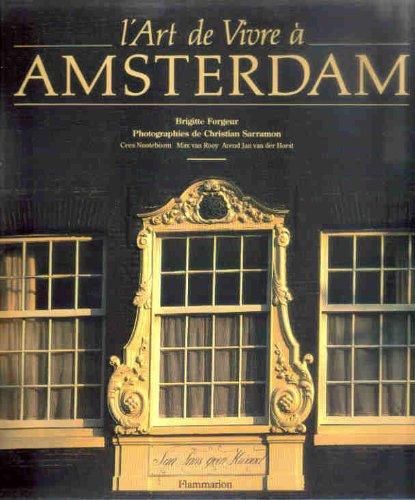 L'art de vivre à Amsterdam Relié – 1 novembre 1998 Brigitte Forgeur Christian Sarramon Flammarion 2082002497