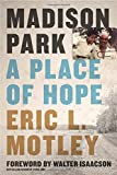 img - for Madison Park: A Place of Hope book / textbook / text book