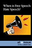 When Is Free Speech Hate Speech? (At Issue Series)