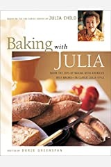 Baking with Julia: Savor the Joys of Baking with America's Best Bakers Hardcover