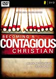 Becoming a Contagious Christian: Six Sessions on Communicating Your Faith in a Style That Fits You