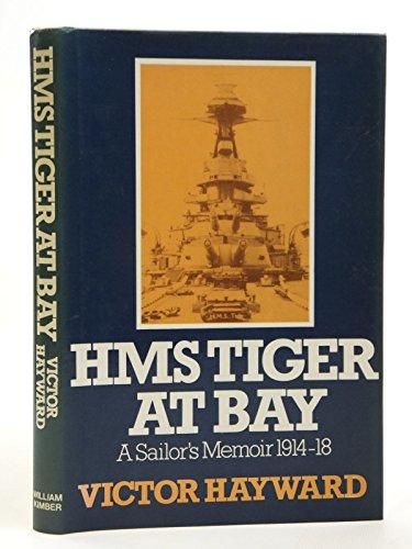HMS Tiger at Bay: A sailor's memoir 1914-18
