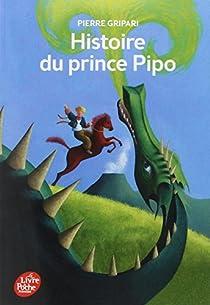 Histoire du prince Pipo par Gripari